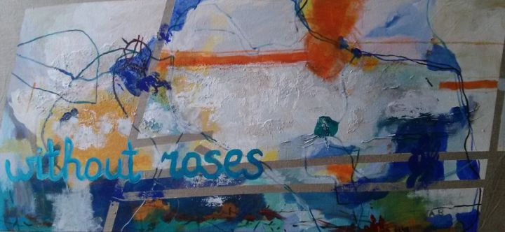 """Painting titled """"Without roses"""" by Agnese Brūvere-Alpe, Original Art, Acrylic Mounted on Stretcher frame"""