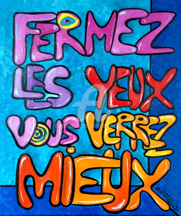 LA VUE* - Painting,  23.6x19.7 in, ©2014 by Anne Marie Torrisi -                                                                                                                                                                                                                                                  Calligraphy, MESSAGE, VUE, COEUR, JUGEMENT