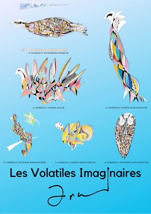 Les Volatiles Imaginaires - Digital Arts, ©2019 by Arnaud -                                                                                                                                                                          Abstract, abstract-570, Animals