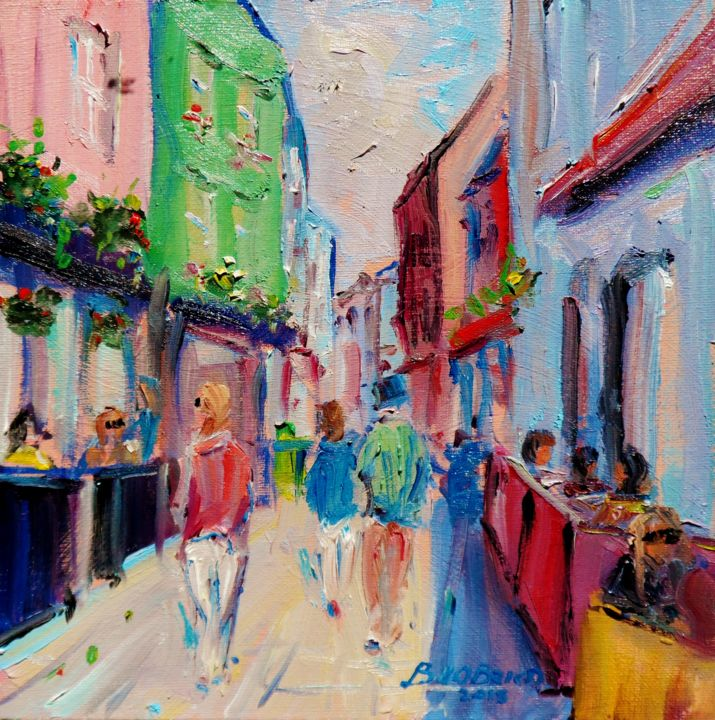 Galway Quay St. Sunny Afternoon. - Painting,  10x10x0.13 in ©2018 by BILL O'BRIEN -                                                            Expressionism, Canvas, Cityscape, galway, quay, street, connemara, irish, painting, oil, canvas, original