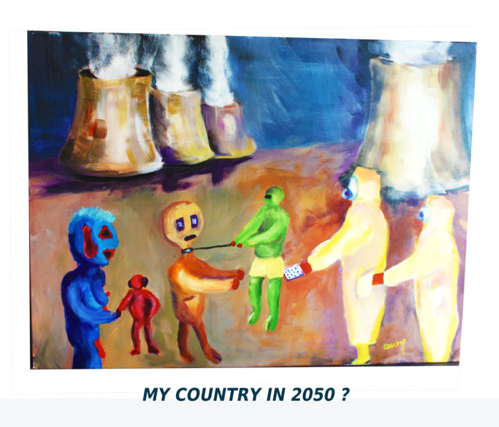 my-contry-in-2050.jpg - Painting,  80x60 cm ©2018 by Jean Claude Causse -                                            Outsider Art, Politics, ATOMIQUE-, CENTRALE NUCLEAIRE, ECOLOGIE, PLANETE
