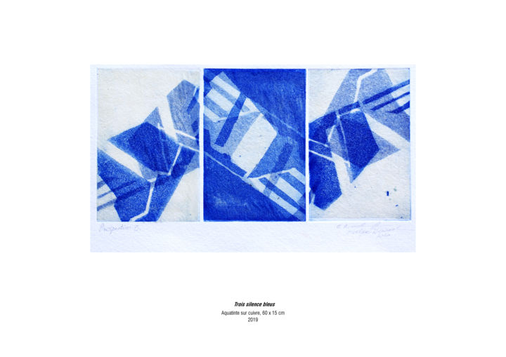 Trois silences bleus - Printmaking,  17.7x25.6 in, ©2020 by Evelyne Henrard -                                                                                                                                                                                                                          Abstract, abstract-570, Architecture, bleu