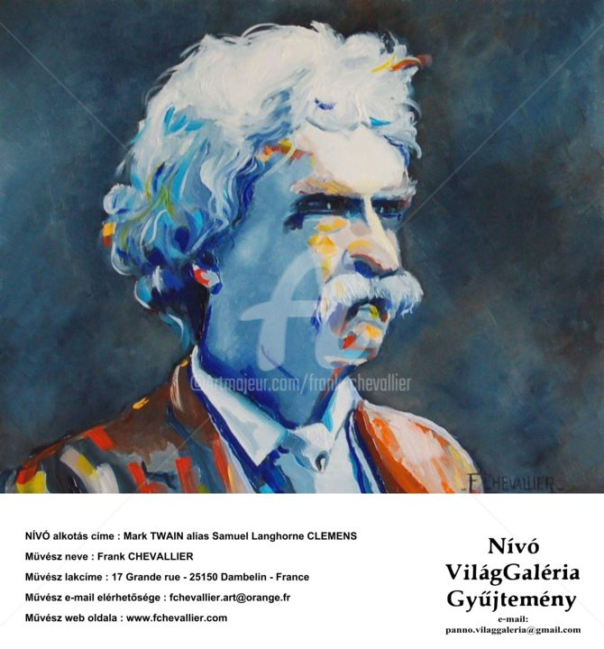 MARK TWAIN alias Samuel Langhorne Clemens - Painting ©2014 by Frank CHEVALLIER -                                                            Figurative Art, Other, Portraits, Mark Twain, nivo, vilaggaleria, peace, peace maker project, paix, hongrie, huile, frank, chevallier, fchevallier