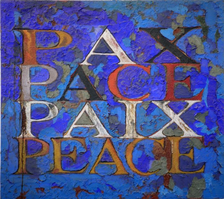 Pax - Painting,  82x92x2 cm ©2003 by Hannes Hofstetter -                                                                                                                    Illustration, Concrete Art, Contemporary painting, History, Graffiti, Calligraphy, Language, Typography, Pax, Pace, peace, Paix, Frieden
