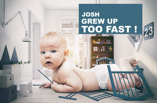 Josh grew up too fast !