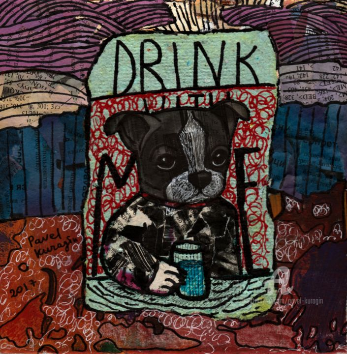 Drink with me - Collages,  7.8x7.7x0.1 in, ©2017 by Pavel Kuragin -                                                                                                                                                                                                                                                                                                                                                                                                                                                      Pop Art, pop-art-615, Dogs, dog art, dog lover, dog collage, hand made paper, dog pop art, dog