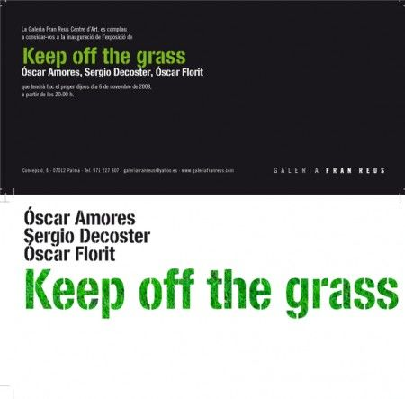 """KEEP OFF THE GRASS""          GALERÍA FRAN REUS             - MALLORCA -"