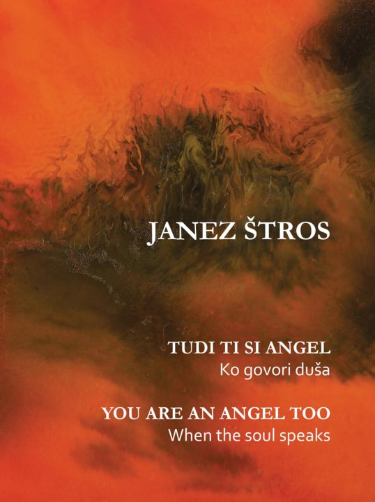 You are an Angel too-My new book - Painting ©2018 by Janez Štros -