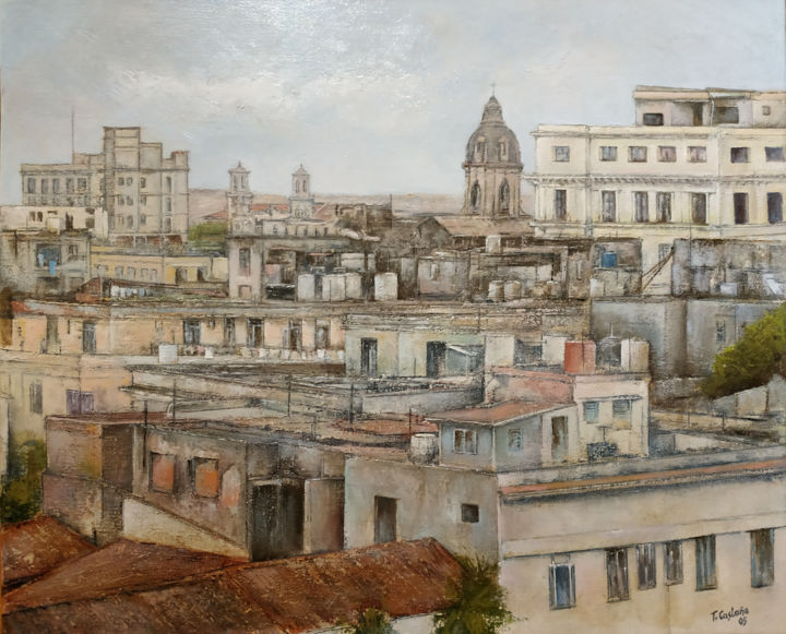 Panorámica de la Habana Vieja - Painting,  15x18.1x0.8 in, ©2005 by Tomás Castaño -                                                                                                                                                                                                                                                                                                                                                                                                                                                                                                                                              Impressionism, impressionism-603, Cities, Outer Space, Places, Landscape, Cityscape, habana vieja, habana, panorámica, cuba
