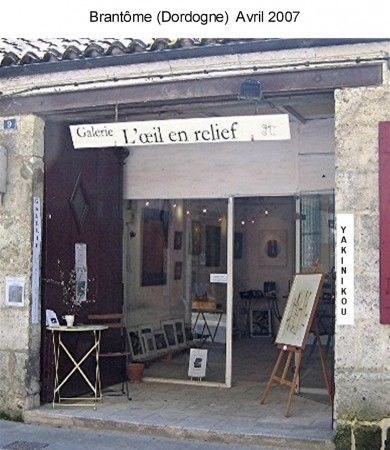 PERSONAL EXHIBITION GALLERY EYE RELIEF to Brantome (Dordogne) in April 2007